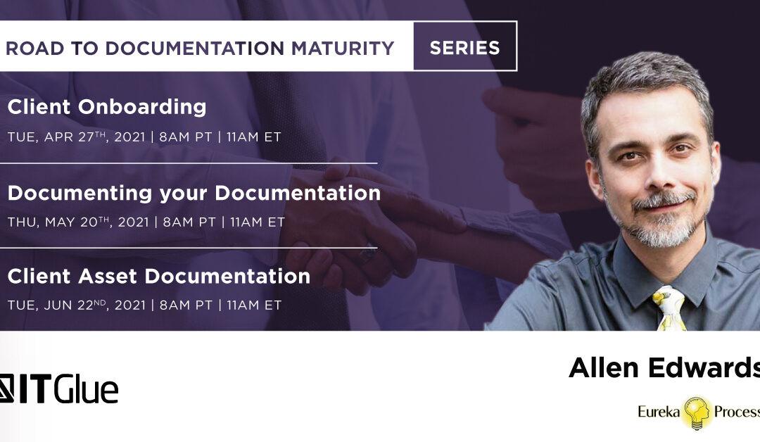 Road to Documentation Maturity IT Glue Webinar Series Part 1-3